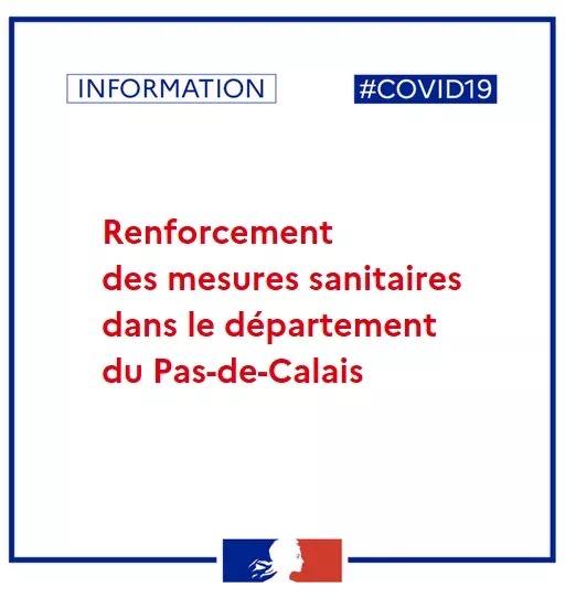 # COVID19 – MISE AU POINT ET RENFORCEMENT DES MESURES SANITAIRES DANS LE PAS-DE-CALAIS